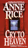 Cry to Heaven: Book by Anne Rice