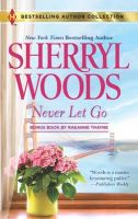 Never Let Go: A Soldier's Secret: Book by Sherryl Woods