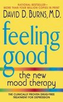 Feeling Good: The New Mood Therapy: Book by David D. Burns