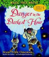 Magic Tree House Super Edition #1: Danger in the Darkest Hour: Book by Mary Pope Osborne