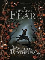 The Wise Man's Fear: Book by Patrick Rothfuss