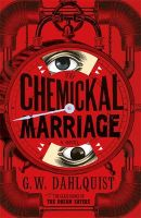 The Chemickal Marriage: Book by Gordon Dahlquist