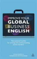 Improve Your Global Business English: The Essential Toolkit for Writing and Communicating Across Borders: Book by Fiona Talbot,Sudakshina Bhattacharjee