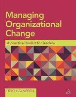 Managing Organizational Change: A Practical Toolkit for Leaders: Book by Helen Campbell