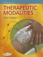 Therapeutic Modalities: Book by Ohio Chad Starkey, PhD., ATC (Ohio University)