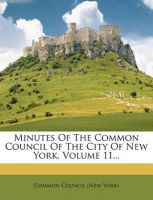 Minutes of the Common Council of the City of New York, Volume 11...