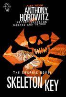 Skeleton Key Graphic Novel: Book by Anthony Horowitz