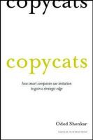 Copycats: How Smart Companies Use Imitation to Gain a Strategic Edge:Book by Author-Oded Shenkar
