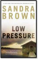 Low Pressure : Book by Sandra Brown
