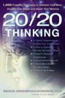 20/20 Thinking: 1, 000 Powerful Strategies to Sharpen Your Mind, Brighten Your Mood and Boost Your Memory: Book by Maggie Greenwood-Robinson