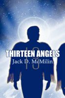 Thirteen Angels: Book by Jack D. McMilin