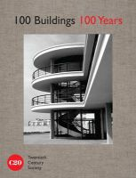 100 Buildings, 100 Years: Book by Twentieth Century Society