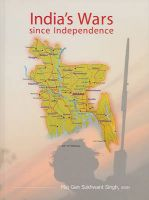 India's Wars Since Independence:Book by Author-Sukhwant Singh