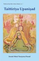 The Taittiriya Upanisad -- With the Original Text in Sanskrit and Roman Transliteration: Book by Swami Muni Narayana Prasad