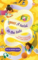 I-genius A Twist in the Tale 50 Best Stories from i-genius Young Authors Hunt