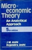 Microeconomic Theory, An Analytical Approach: Book by J.M. Joshi