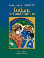 Luminous Harmony: Indian Art and Culture: Book by Utpal K Banerjee