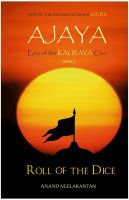 AJAYA  : Epic of the Kaurava Clan -ROLL OF THE DICE (Book 1): Book by Anand Neelakantan