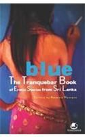 Blue:The Tranquebar Book Of Erotic Stories From Sri Lanka: Book by Ameena Hussein