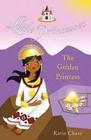 The Golden Princess: Book by Katie Chase