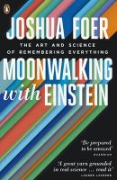 Moonwalking with Einstein: The Art and Science of Remembering Everything: Book by Joshua Foer