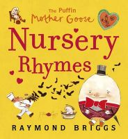 Puffin Mother Goose Nursery Rhymes: Book by Raymond Briggs