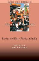 Parties and Party Politics: Book by Zoya Hasan