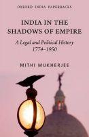 India in the Shadows of Empire: A Legal and Political History (1774-1950): Book by Mithi Mukherji