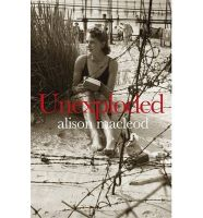 Unexploded: Book by Alison MacLeod