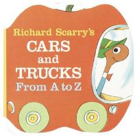 A Chunky Book - Richard Scarry's Cars and Trucks from A to Z: Book by Richard Scarry