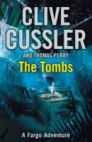 The Tombs:Book by Author-Clive Cussler , Thomas Perry