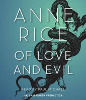 Of Love and Evil: Book by Anne Rice