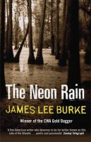 THE NEON RAIN : ROBICHEAUX 1:Book by Author-James Lee Burke