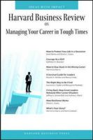 Harvard Business Review on Managing Your Career in Tough Times: Book by Harvard Business School Press
