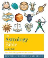 The Astrology Bible: The Definitive Guide to the Zodiac: Book by Judy Hall