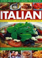 How to Cook Italian Step-by-step: The Ultimate Guide to Italian Food and Italian Cuisine   What to Cook and How to Cook it: Book by Kate Whiteman