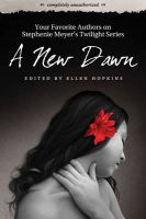 A New Dawn: Your Favorite Authors on Stephanie Meyer's Twilight Saga