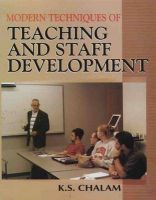 Modern Techniques of Teaching and Staff Development: Book by K. S. Chalam
