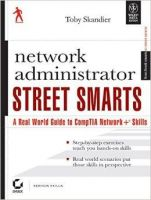 Network Administrator Street Smarts: A Real Worldguide to Comptia Network + Skills: Book by Toby Skandier
