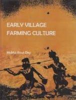 Early Village Farming Culture: Book by Dey, Mukta Raut