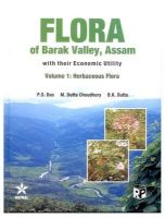 Flora of Barak Vally, Assam : With their Economic Utility (Vol 1): Book by Dutta, P. S. & Chaudhury, M. Dutta & Dutta, B. K.