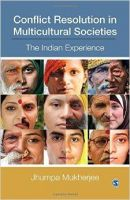 Conflict Resolution in Multicultural Societies: The Indian Experience: Book by Jhumpa Mukherjee