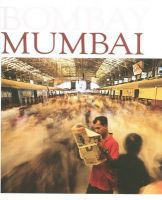 Bombay Mumbai: Where Dreams Don't Die:Book by Author-Raghu Rai , Vir Sanghvi
