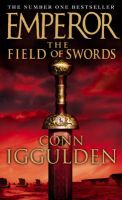 Emperor: The Field of Swords:Book by Author-Conn Iggulden