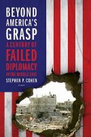 Beyond America's Grasp: Book by Stephen P. Cohen