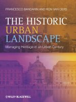 The Historic Urban Landscape: Managing Heritage in an Urban Century: Book by Francesco Bandarin