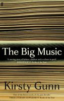 The Big Music: Book by Kirsty Gunn