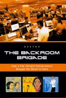 The Backroom Brigade: How a Few Intrepid Entrepreneurs Brought the World to India: Book by