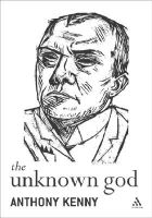 The Unknown God: Agnostic Essays: Book by A.J.P. Kenny