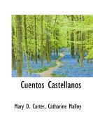 Cuentos Castellanos: Book by Mary D Carter